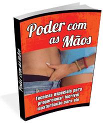 Livro Poder Com as Mãos Técnicas especiais para proporcionar incrível masturbação para ele